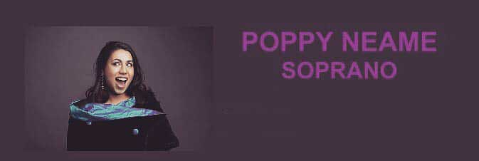 POPPY NEAME  SOPRANO